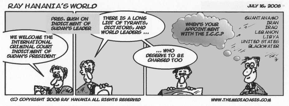 COMIC STRIP: Sudan President Indicted — What about Bush? FOR IMMEDIATE RELEASE, July 16, 2008