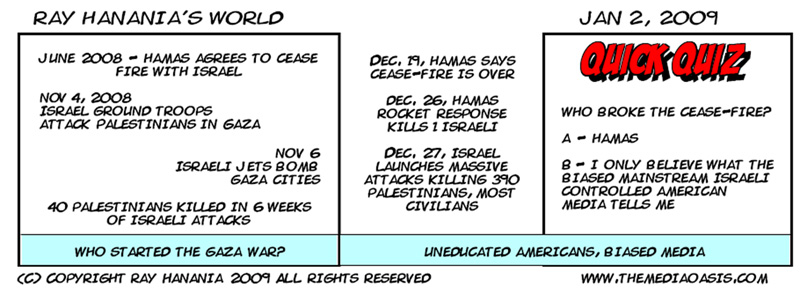 COMIC STRIP: WHo broke the Hamas-Israel cease-fire? FOR IMMEDIATE RELEASE, 01-02-09