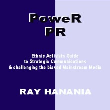 PoweR PR: Ethnic Activists Guide to Strategic Communications challenging the bias of the Mainstream Media
